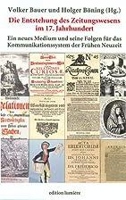 Die Entstehung des Zeitungswesens im 17.…