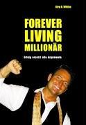 Forever Living Millionär. Erfolg ersetzt…