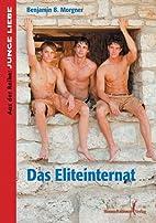 Das Eliteinternat by Benjamin B. Morgner
