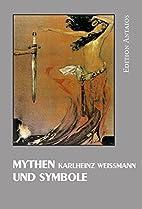 Mythen und Symbole by Karlheinz Weißmann