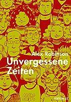 Unvergessene Zeiten by Alex Robinson