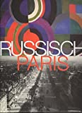Von der Heydt-Museum: Russisch Paris 1910-1960: Von Der Heydt-Museum, Wuppertal, 10. August Bis 26. Oktober 2003