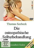 Die osteopathische Selbstbehandlung by…