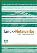 Linux Netzwerke. Aufbau, Administration,…