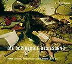 Die Soziologie des Essens. CD. by Pierre…