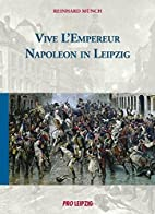 Vive l'Empereur: Napoleon in Leipzig by…