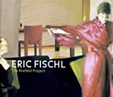 Fischl, Eric: Eric Fischl: The Krefeld-Project