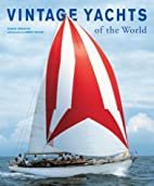 Vintage Yachts of the World by Flavio…