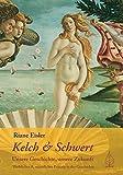 Riane Eisler: Kelch und Schwert - Unsere Geschichte, unsere Zukunft