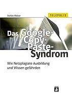 Das Google-Copy-Paste-Syndrom. Wie…