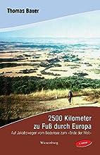 2500 Kilometer zu Fuss durch Europa: Auf…