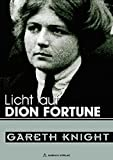 Gareth Knight: Licht auf Dion Fortune. Band 1