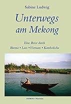 Unterwegs am Mekong by Sabine Ludwig