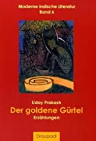 Der Goldene Grtel by Uday Prakash
