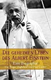 Roger Highfield: Die geheimen Leben des Albert Einstein
