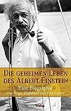 Roger Highfield: Die geheimen Leben des Albert Einstein