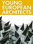 Young European Architects by Margery…