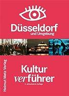 Kulturverführer Düsseldorf und Umgebung by…