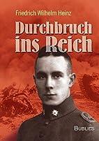 Durchbruch ins Reich by Friedrich Wilhelm…