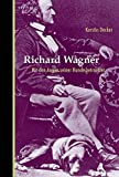 Kerstin Decker: Richard Wagner