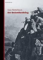 Der Dolomitenkrieg by Uwe Nettelbeck