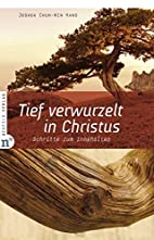 Tief verwurzelt in Christus: Schritte zum…