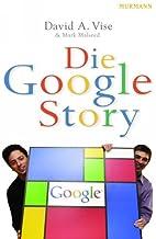 Die Google-Story by David A. Vise
