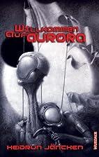 Willkommen auf Aurora by Heidrun Jänchen