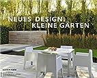 Neues Design für kleine Gärten by…