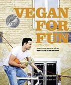 Vegan for Fun: Vegane Küche die Spass…