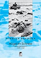 Hügel im Schnee: Zeitzeugenbericht…