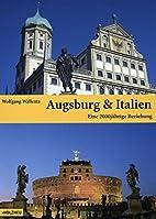Augsburg & Italien : eine 2000jährige…