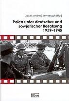 Polen unter deutscher und sowjetischer…
