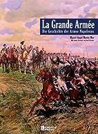 La Grande Armée: Die Geschichte der Armee…