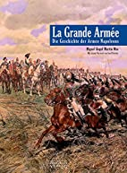 La Grande Armee: Die Geschichte der Armee…