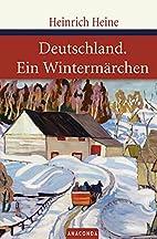 Deutschland. Ein Wintermarchen by Heinrich…
