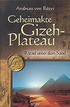 Geheimakte Gizeh-Plateau. Rätsel unter…