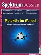 Moleküle im Wandel : Aufbruch der…