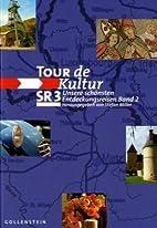 Tour de Kultur SR 3 Unsere schönsten…