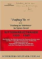 Ritterkreuzträger 1939-1945 by Veit…