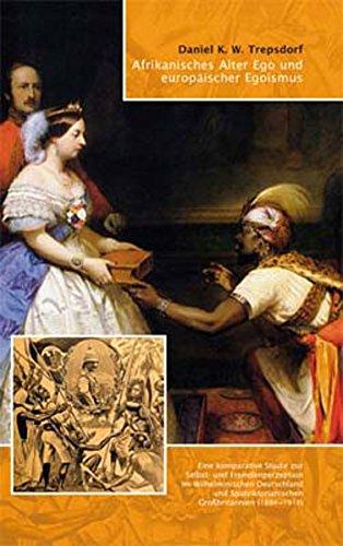 afrikanisches-alter-ego-und-europaischer-egoismus-eine-komparative-studie-zur-selbst-und-fremdenperzeption-im-wilhelminischen-deutschland-und-spatviktorianischen-gro-britannien