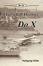 Flugschiff Dornier Do X by Wolfgang Müller