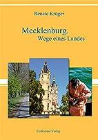 Mecklenburg. Wege eines Landes by Renate…
