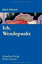 Ich, Wendepunkt by Jakob Adamek