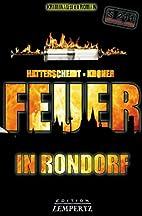 Feuer in Rondorf by Bernhard Hatterscheidt