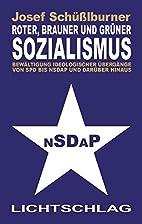 Roter, brauner und grüner Sozialismus:…