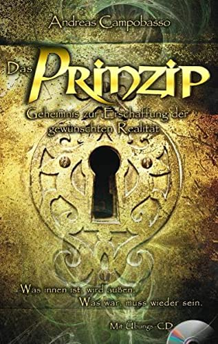 das-prinzip-geheimnis-zur-erschaffung-der-gewunschten-realitat