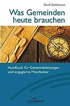 Was Gemeinden heute brauchen by Gerd…
