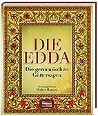 Die Edda: Die germanischen Göttersagen…