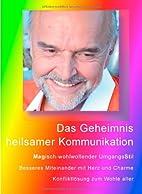 Das GEHEIMNIS HEILSAMER KOMMUNIKATION:…